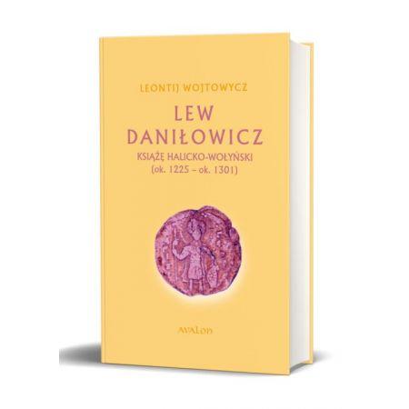Lew Daniłowicz. Książę halicko-wołyński (ok. 1225 - ok. 1301)