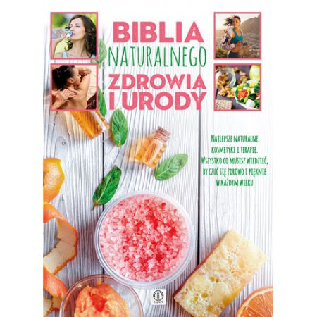 Expert. Biblia naturalnego zdrowia i urody
