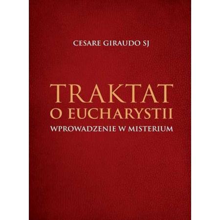 Traktat o Eucharystii. Wprowadzenie w misterium