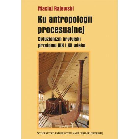 Ku antropologii procesualnej
