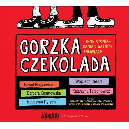 Gorzka czekolada i inne opowiadania o ważnych sprawach (audiobook CD)