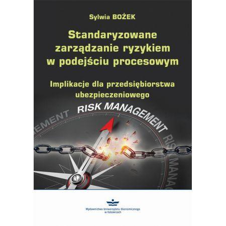 Standaryzowane zarządzanie ryzykiem w podejściu procesowym