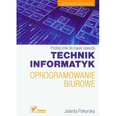 Oprogramowanie biurowe. Podręcznik do nauki zawodu technik informatyk