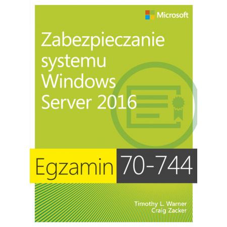 Egzamin 70-744: Zabez. systemu Windows Server 2016