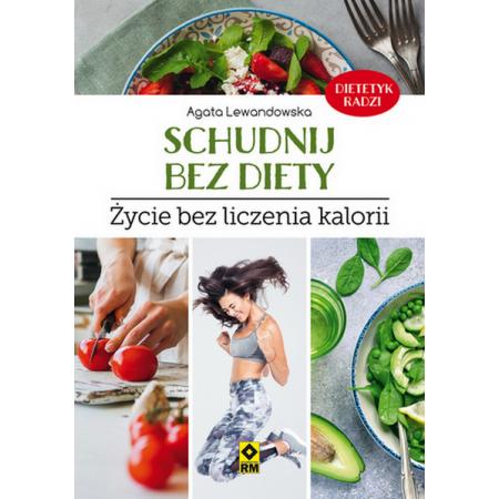 Schudnij Bez Diety Zycie Bez Liczenia Kalorii