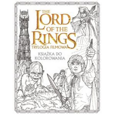 The Lord of the Rings Trylogia filmowa Książka do kolorowania