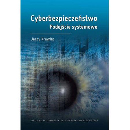 Cyberbezpieczeństwo. Podejście systemowe