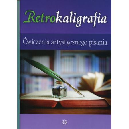 Retrokaligrafia. Ćwiczenia artystycznego pisania