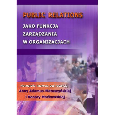 Public Relations jako funkcja zarządzania w organizacjach