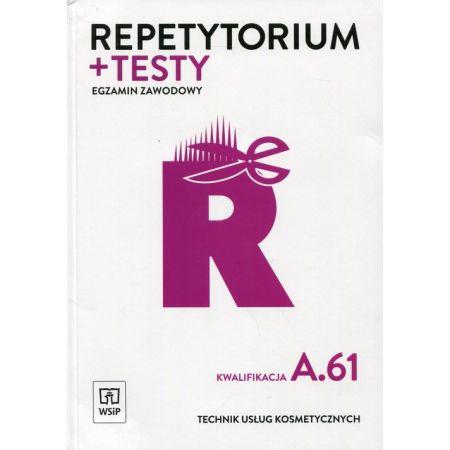 Repetytorium + testy. Egzamin zawodowy. Kwalifikacja A.61. Technik usług kosmetycznych