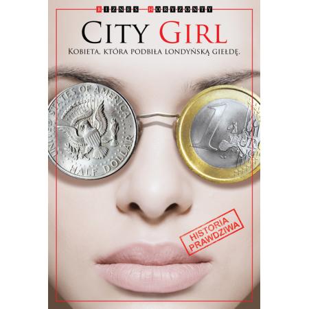 City Girl Kobieta, która podbiła londyńską giełdę