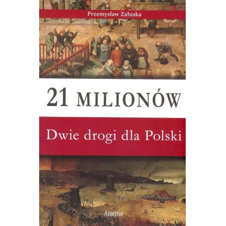 21 milionów Dwie drogi dla Polski