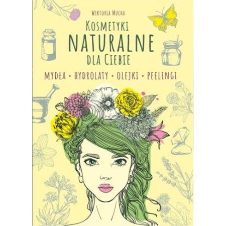 Kosmetyki naturalnie dla Ciebie. Mydła. Hydrolaty. Olejki. Peelingi