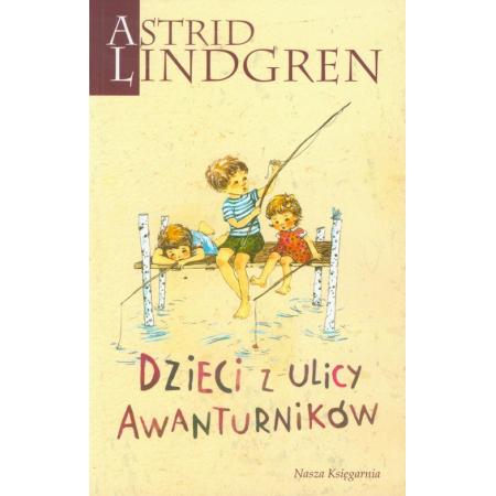 Astrid Lindgren. Dzieci z ulicy Awanturników