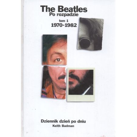 The Beatles. Po rozpadzie. Tom 1: 1970-1982
