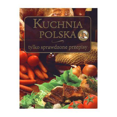 Kuchnia Polska Tylko Sprawdzone Przepisy Marzena Wasilewska