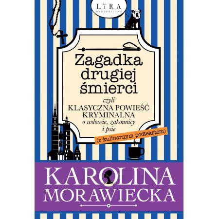 Zagadka drugiej śmierci, czyli klasyczna powieść kryminalna o wdowie, zakonnicy i psie (z kulinarnym podtekstem)