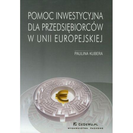 Pomoc inwestycyjna dla przedsiębiorców w Unii Europejskiej