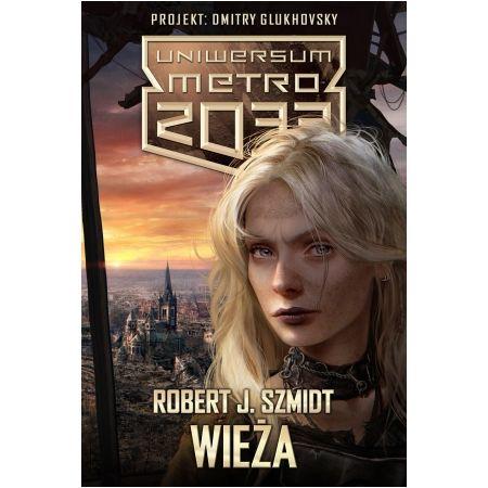 Metro 2033. Uniwersum - Wieża
