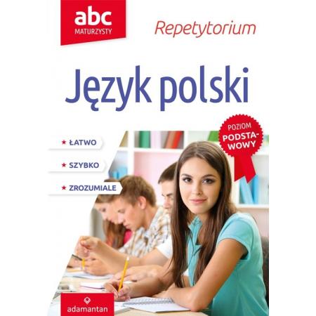 ABC Maturzysty. Repetytorium. Język polski. Poziom podstawowy