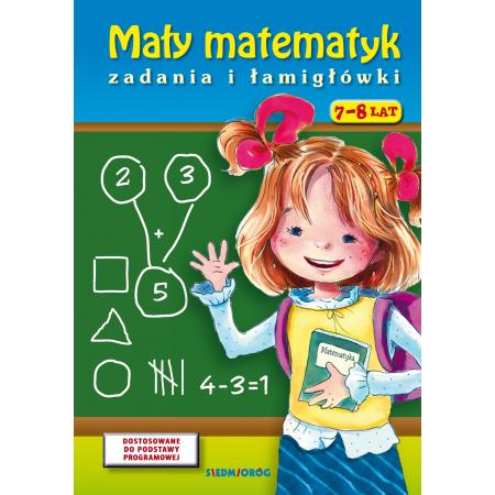 Mały matematyk. Zadania i łamigłówki