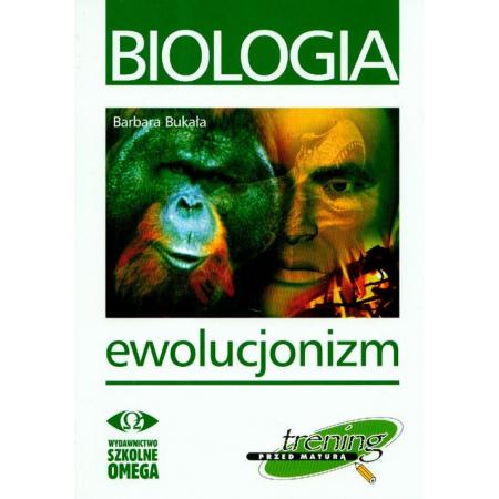 Biologia. Trening przed maturą. Ewolucjonizm