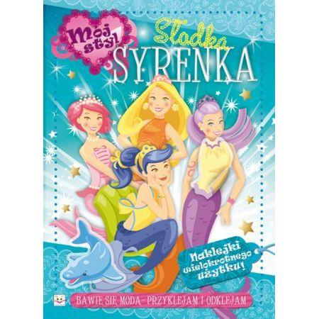 b701dfa32c4c5e Mój styl Słodka syrenka (Agnieszka Bator) książka w księgarni ...