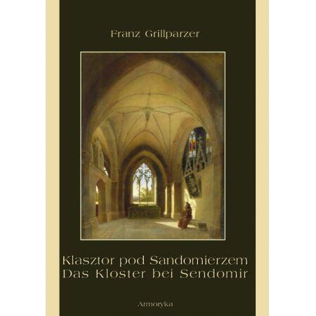 Klasztor pod Sandomierzem. Das Kloster bei Sendomir