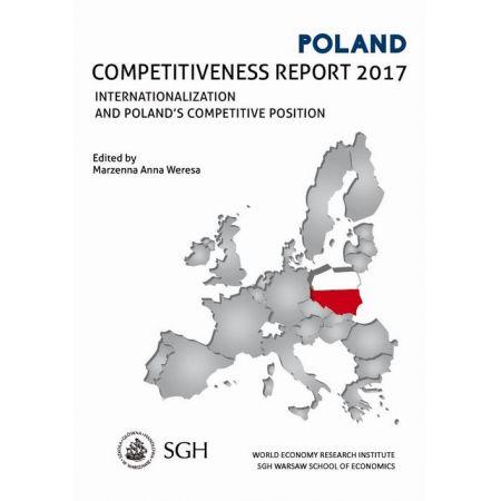 Polska. Raport o konkurencyjności 2017. Umiędzynarodowienie Polskiej gospodarki a pozycja konkurencyjna