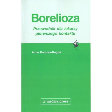 Borelioza. Przewodnik dla lekarzy pierwszego kontaktu