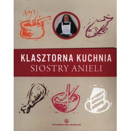 Klasztorna Kuchnia Siostry Anieli Aniela Garecka Ksiazka W