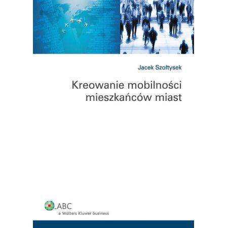 Kreowanie mobilności mieszkańców miast