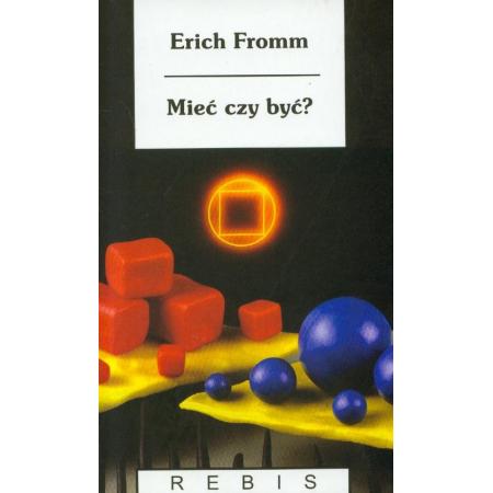 Mieć czy być - Erich Fromm