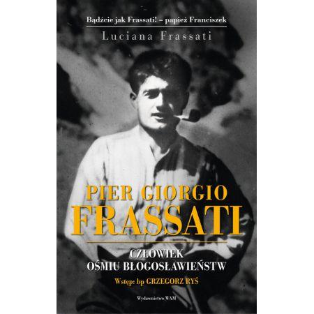 Pier Giorgio Frassati. Człowiek ośmiu Błogosławieństw