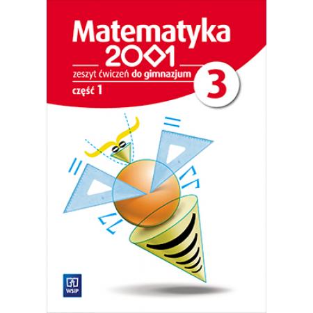 Matematyka 2001. Klasa 3. Ćwiczenia, część 1