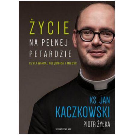 Jan Kaczkowski. Życie na pełnej petardzie