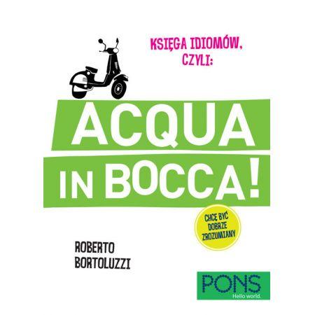 Księga idiomów, czyli: Acqua in bocca! PONS