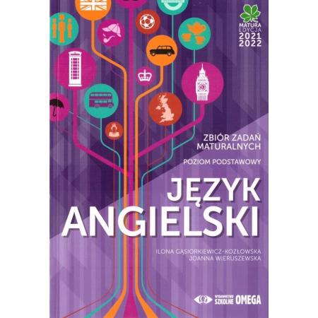 Matura 2021/2022. Język angielski. Zbiór zadań maturalnych. Poziom podstawowy