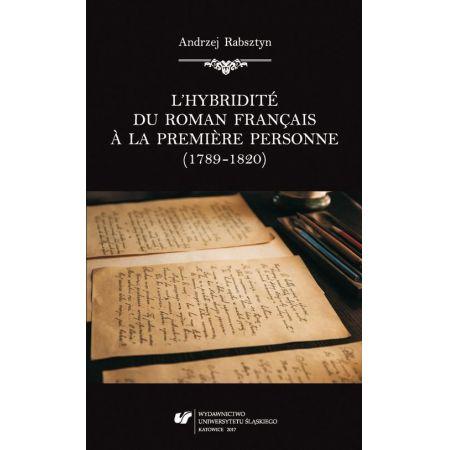 L`hybridité du roman français ? la premi?re personne (1789-1820)