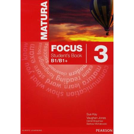 Matura Focus 3. Student`s Book B1/B1+