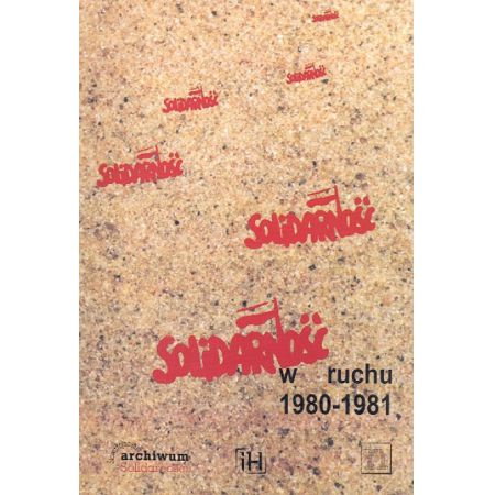 Solidarność w ruchu 1980-1981