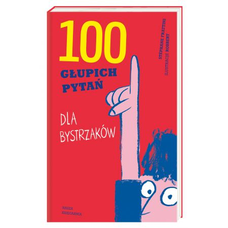 100 głupich pytań dla bystrzaków