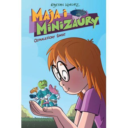 Maja i Minizaury T,1 Odnaleziony świat