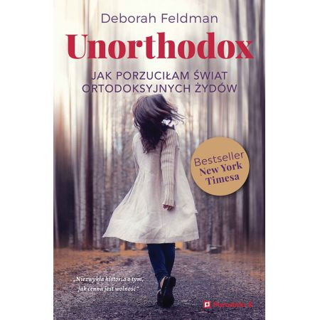 Unorthodox. Jak porzuciłam świat ortodoksyjnych Żydów