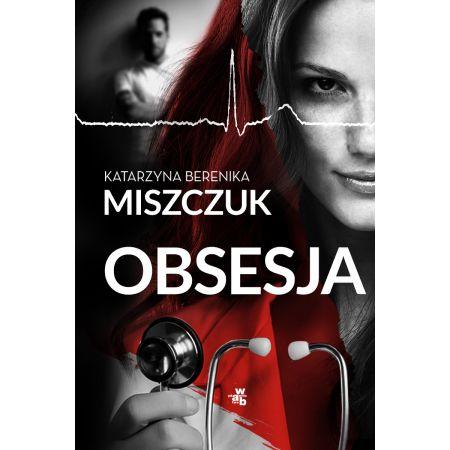 a14a0131e3426f Obsesja (Katarzyna Berenika Miszczuk) książka w księgarni TaniaKsiazka.pl