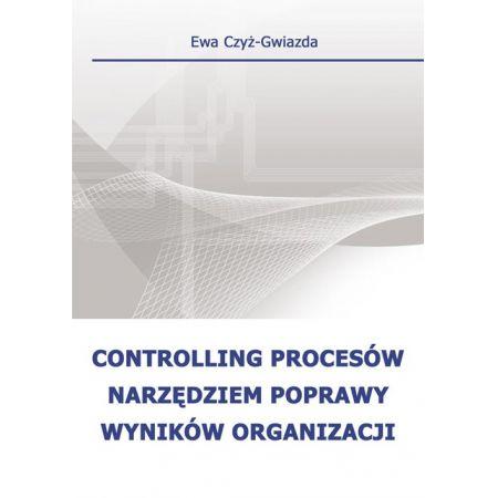 Controlling procesów narzędziem poprawy wyników organizacji