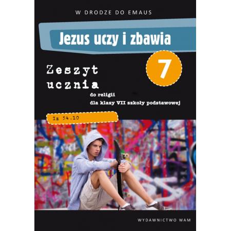 Jezus uczy i zbawia. Zeszyt ucznia do klasy VII szkoły podstawowej