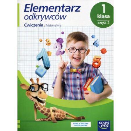 Elementarz odkrywców. Klasa 1. Część 2. Edukacja matematyczna. Ćwiczenia