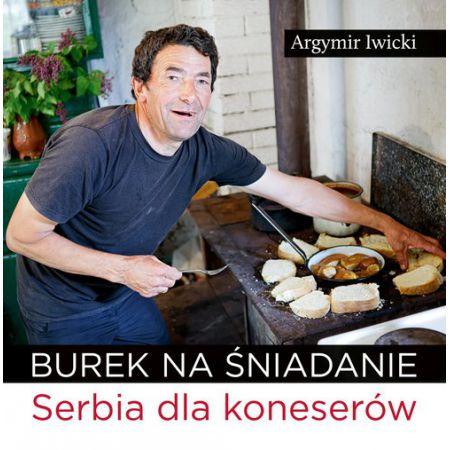 Burek na śniadanie. Serbia dla koneserów