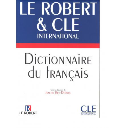 Dictionnaire du francais Le Robert & Cle International